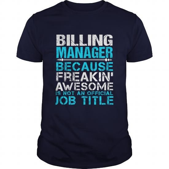 BILLING MANAGER T Shirts, Hoodies. Get it now ==► https://www.sunfrog.com/LifeStyle/BILLING-MANAGER-110278675-Navy-Blue-Guys.html?57074 $21.99