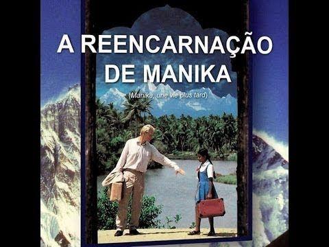 A Reencarnacao De Manika Fatos Reais Filme Dublado Filmes
