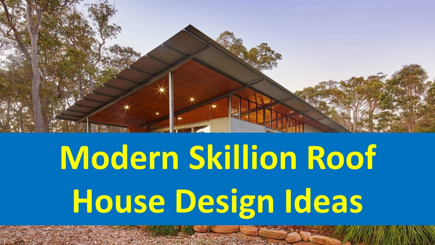 Modern skillion roof house design ideas youtube houses for Pitched roof design plans