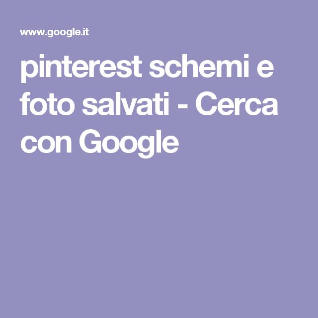 pinterest schemi e foto salvati - Cerca con Google