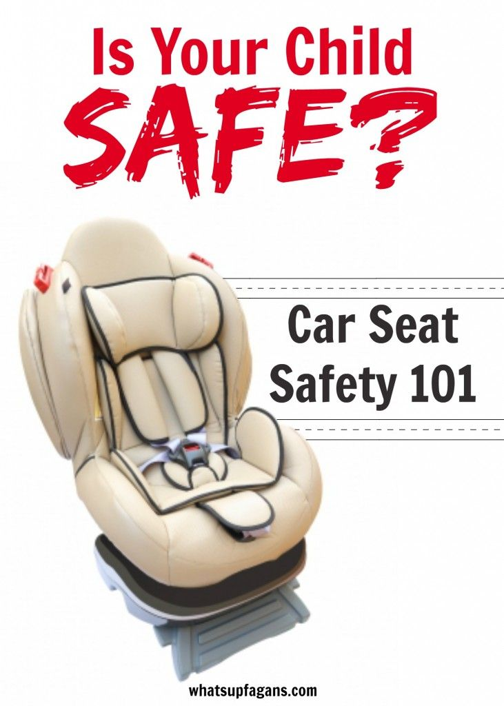 Is your child safe in his car seat? Car Seat Safety 101 | Car seat