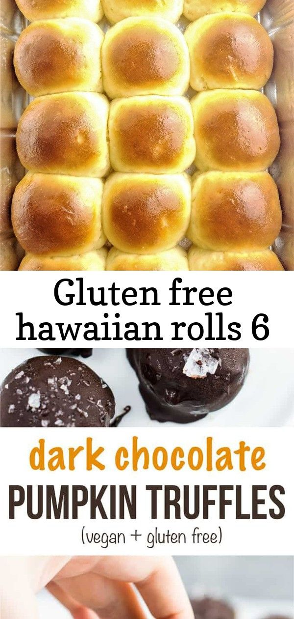 Gluten free hawaiian rolls 6 gluten free hawaiian rolls Dark chocolate pumpkin truffles recipe (vegan, gluten free) These taste AMAZING!... - The Celiac Disease Diet- What Can and Can't Celiacs Eat- - Good For You Gluten Free