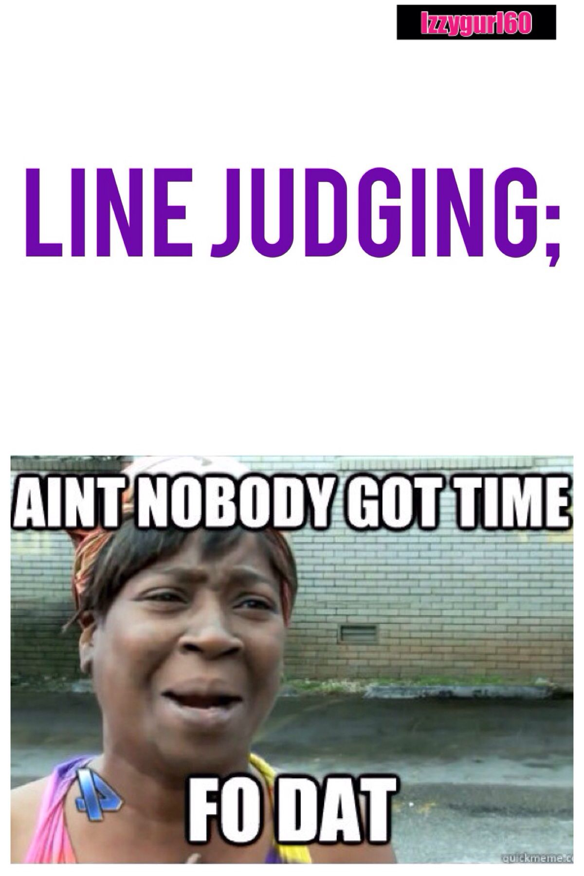 Ain T Nobody Got Time Fo Dat Coaching Volleyball Volleyball Memes Volleyball Wallpaper