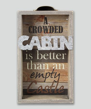 Loving this 39 crowded cabin 39 wood box sign on zulily for Cabin signs wood