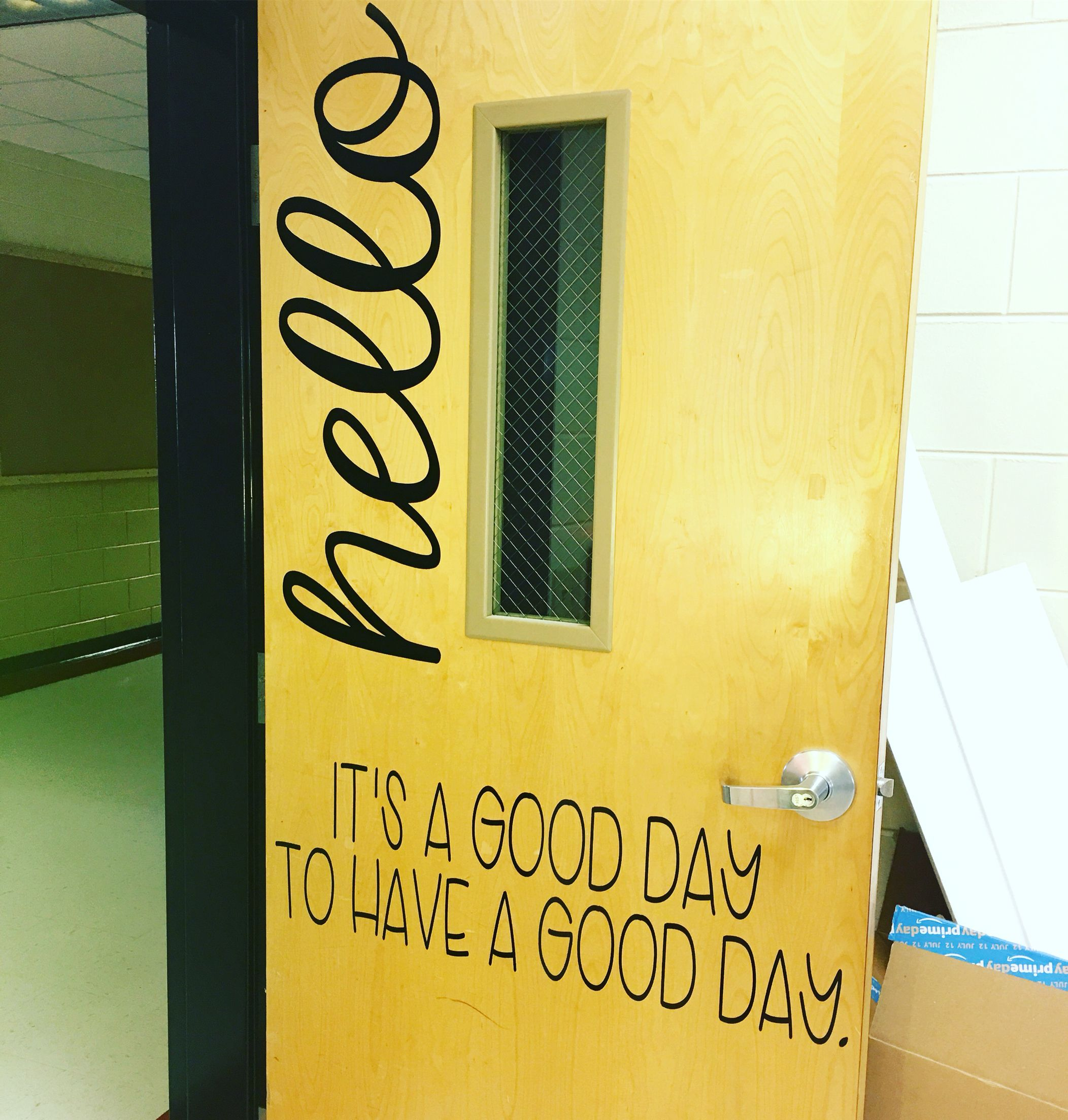 Classroom door decor hello it 39 s a good day to have a for Decoration quotes