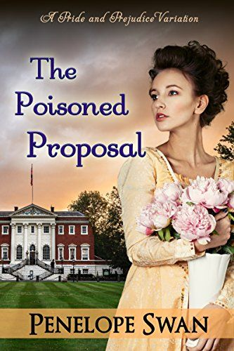 The Poisoned Proposal: A Pride and Prejudice Variation: A Regency romance with mystery and suspense for Jane Austen fans (Dark Darcy series Book 3) by Penelope Swan http://www.amazon.com/dp/B00Y5GZYW4/ref=cm_sw_r_pi_dp_7PQgwb193QPBX
