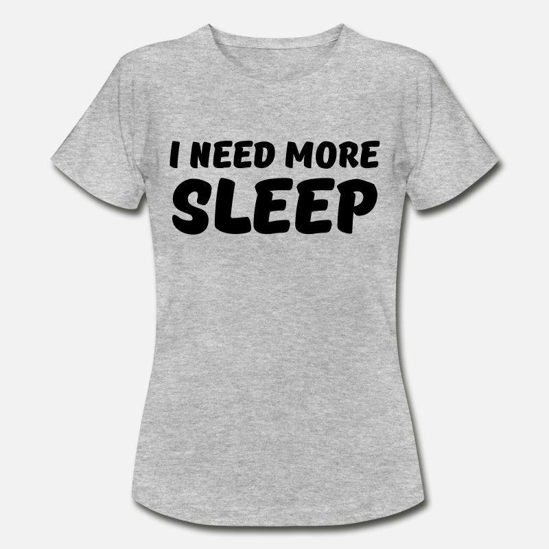 I need more sleep Vrouwen Tshirt grijs gemêleerd T