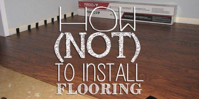 How Not To Install Laminate Flooring Pergo Laminateflooring Diy