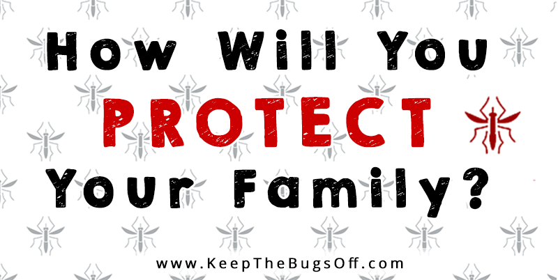 The Zika Virus, & West Nile Virus are real and cases have been reported in the United States! How will you protect your family from Mosquito Bites? Avoiding bites is the best prevention!  Here's How!