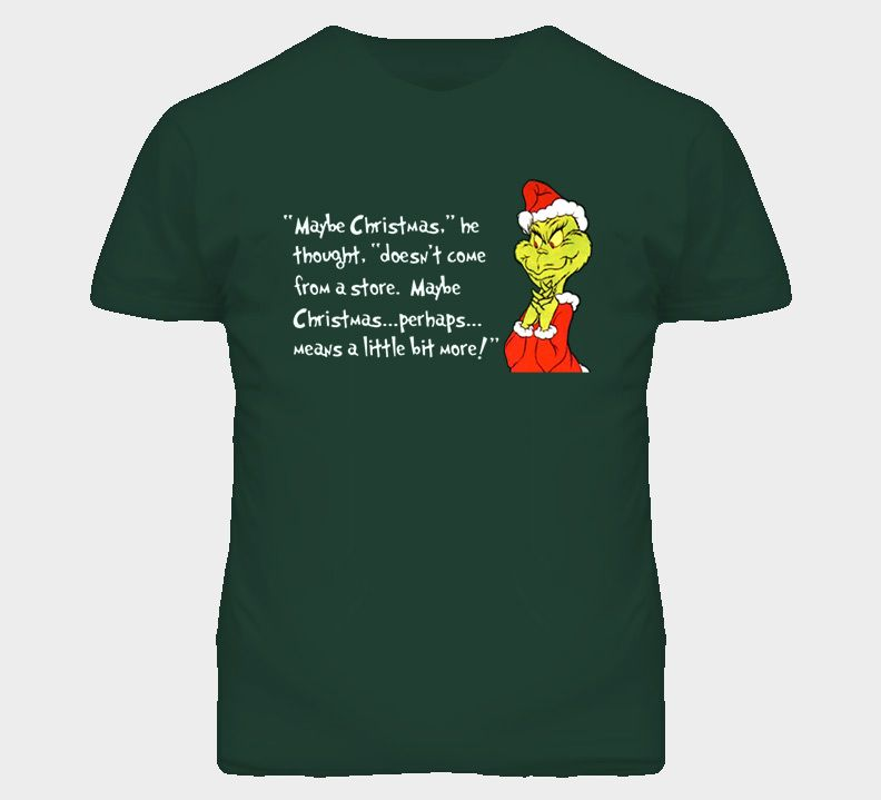 04ecb634 The Grinch Christmas Quote T Shirt | Gift Ideas | Christmas quotes ...