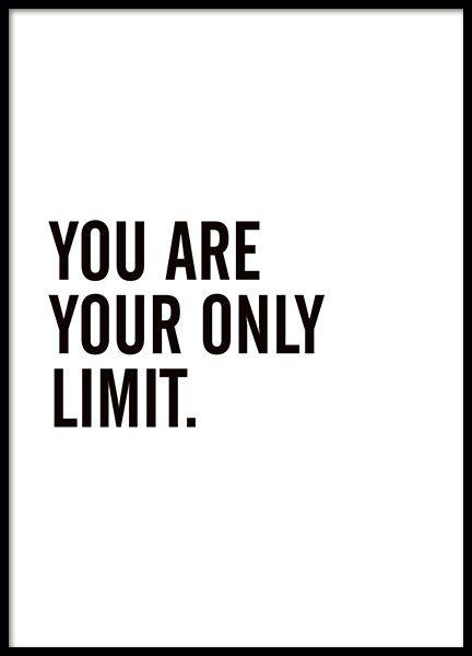 Poster mit dem Text You are your only limit. Inspirierendes und motivierendes Zitat, das den Start in den Tag erleichtert. Weitere Typografie-Poster und andere tolle Motive finden Sie in unseren Kategorien. www.desenio.,de #collageboard