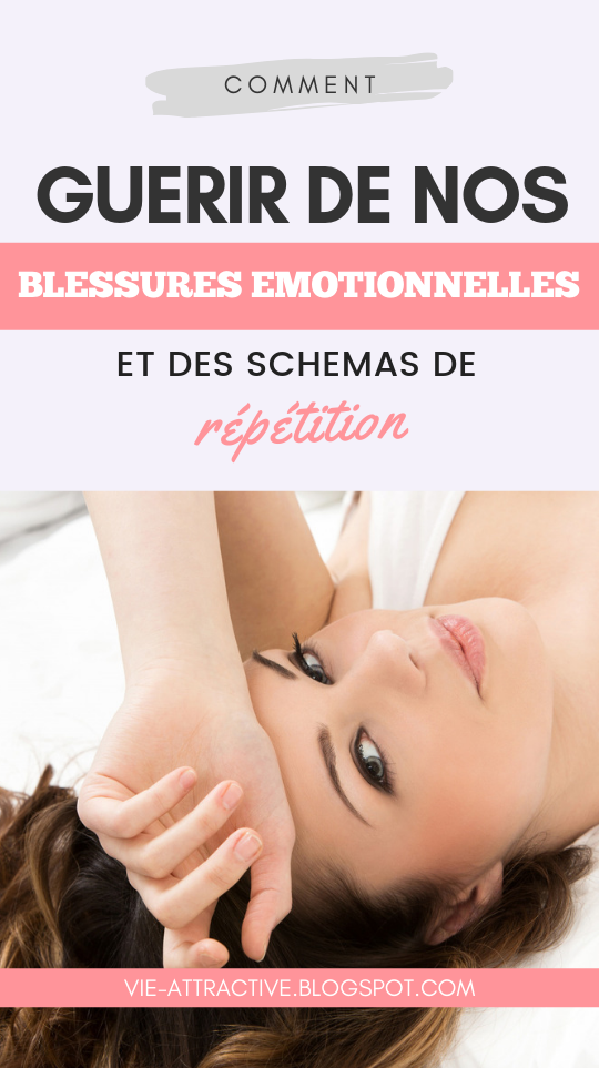 Comment Guerir De Nos Blessures Emotionnelles Et Des Schemas De Repetition Gerer Ses Emotions Emotionnel Guerir