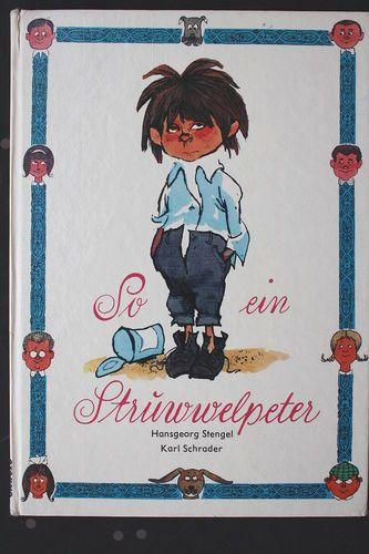 Hansgeorg Stengel Karl Schrader So Ein Struwwelpeter Ddr Kinderbuch Um 1970 Kinderbucher Kindheit Kindheitserinnerungen