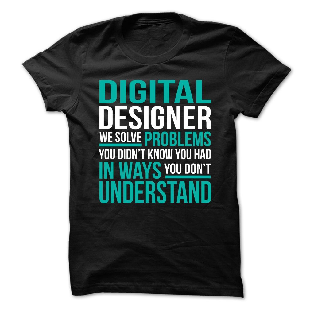 DIGITAL DESIGNER We Solve Problems You Didn't Know You Had T-Shirts, Hoodies. CHECK PRICE ==► Funny Tee Shirts