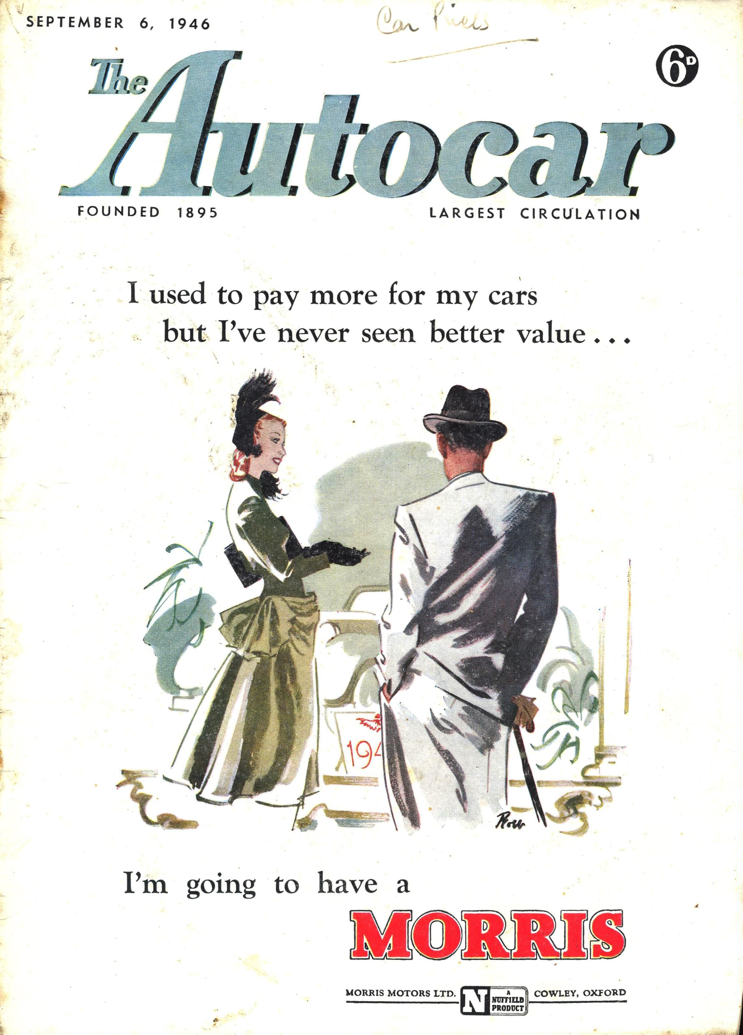 Autocar Magazine Cover September 6th 1946 - I used to pay more for my cars  but I've never seen better value - I'm going to have a Morris.