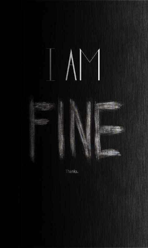 Yes I M Fine Mobile9 Fine Quotes Im Fine Quotes Words