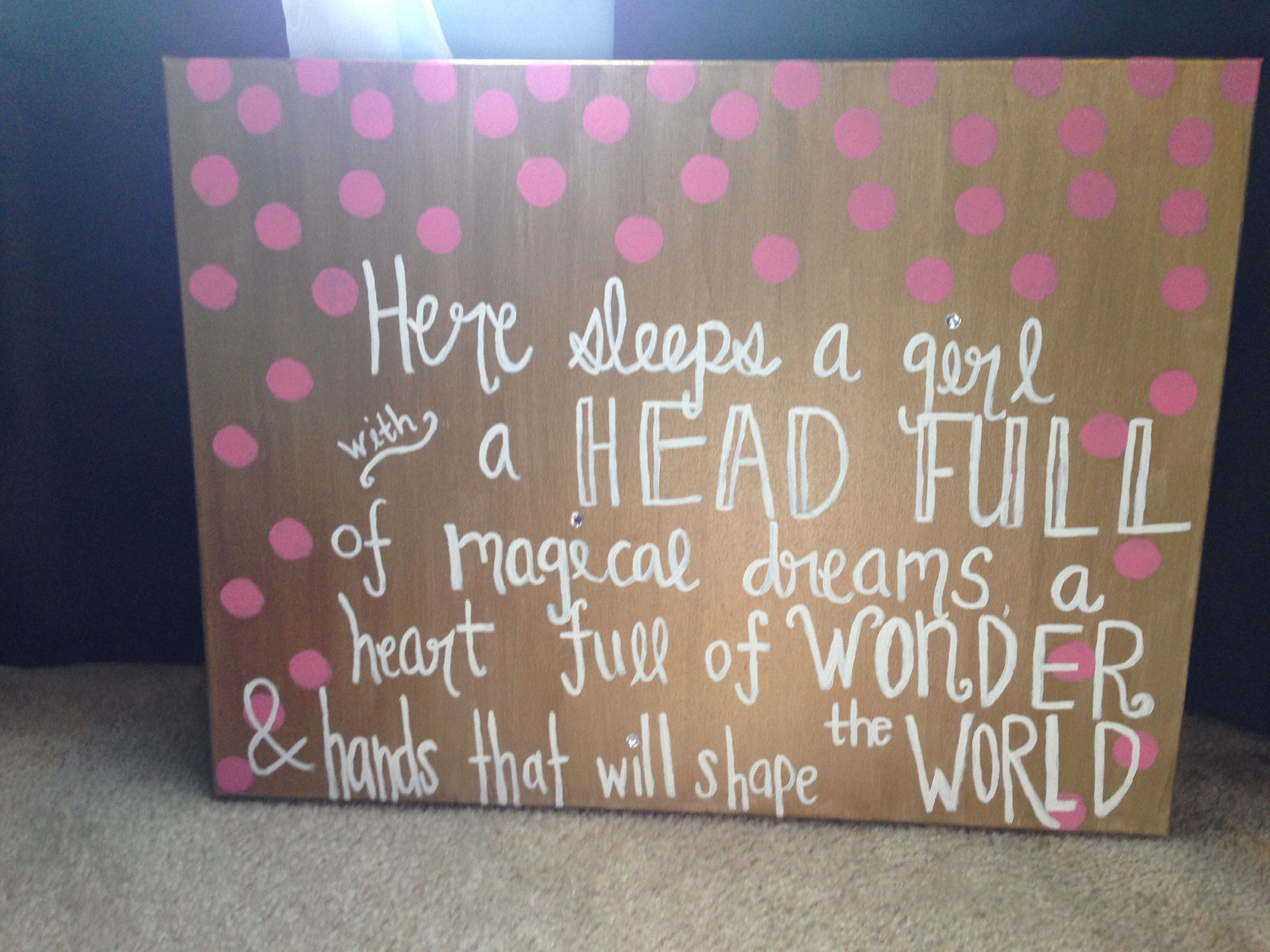Here sleeps a #girl with a head full of #dreams heart full of wonder & hands that will shape the world!
