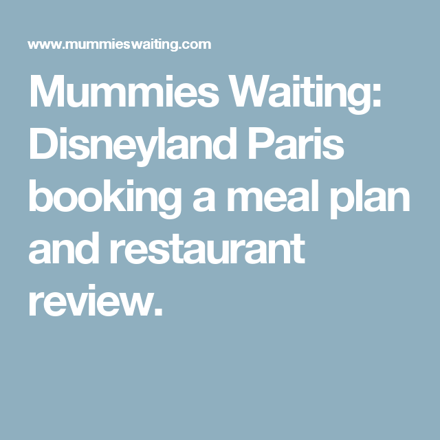 Disneyland Paris Booking A Meal Plan And Restaurant Review