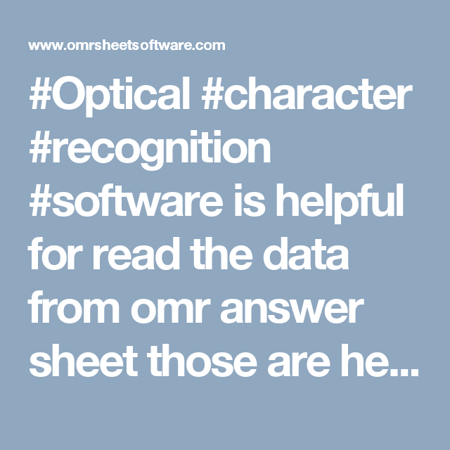 Optical Character Recognition Software Is Helpful For Read The Data From Omr Answer Sheet Those Are Held In Different Entrance Or Government Exam
