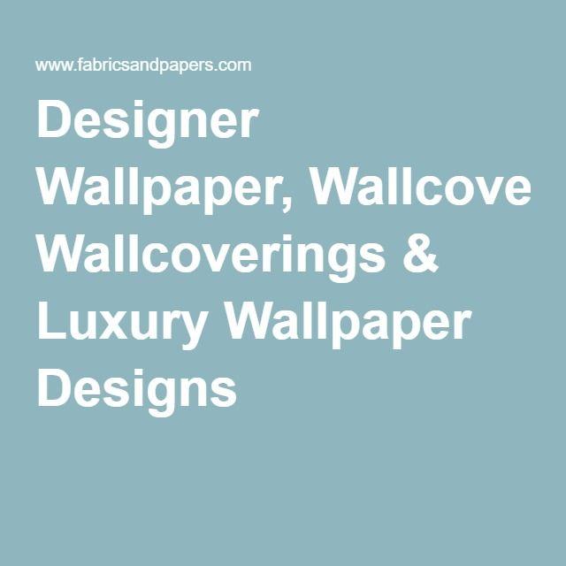 Designer Wallpaper, Wallcoverings & Luxury Wallpaper Designs