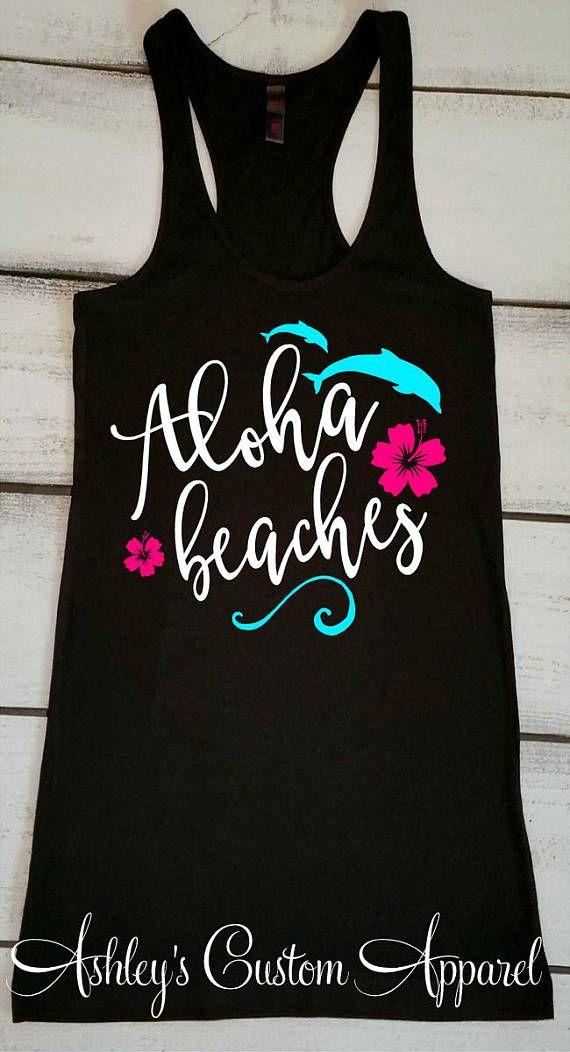 0a0dd1fa02 Aloha Shirt, Summer Tank Tops, Cruise Shirts, Trendy Beach Shirts, Aloha  Beaches, Swimsuit Cover up, Vacation Tank Tops, Custom Beach Tee, Summer  Fun, ...