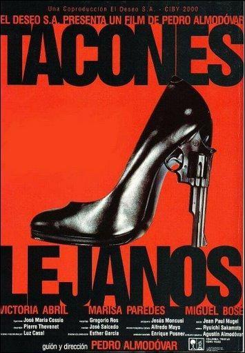 Good Day To Watch An Award Winning Spanish Movie How About Almodovar S Melodrama Tacones Leja Tacones Lejanos Carteles De Cine Mejores Carteles De Películas