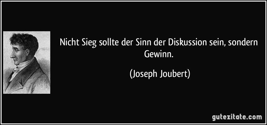 zitat-nicht-sieg-sollte-der-sinn-der-diskussion-sein-sondern-gewinn-joseph-joubert-101460.jpg (850×400)