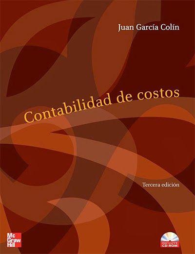Contabilidad De Costos García Colín Pdf Español Http Helpbookhn Blogspot Com 2013 11 Descarg Contabilidad De Costos Contabilidad Matemática Financiera