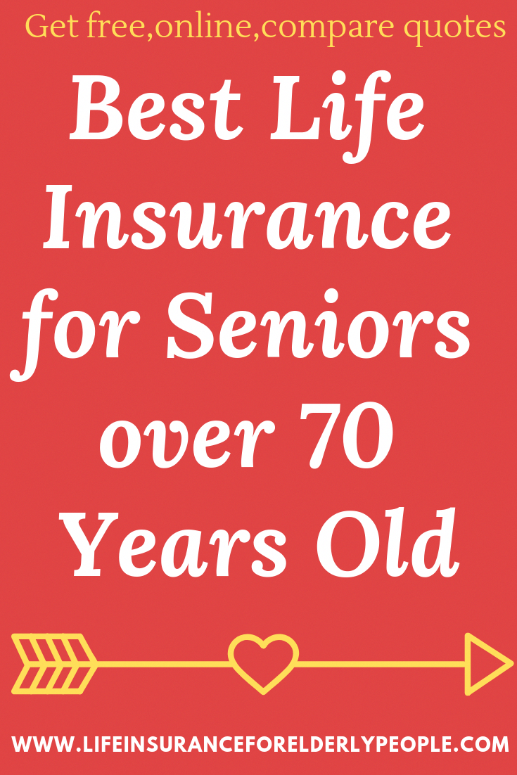 Best Life Insurance For Seniors Over 70 Years Old We Will Provide