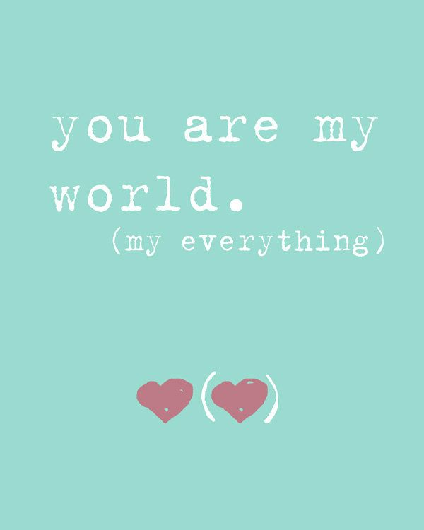 Pin By Andrew Parry On Poster It My World Quotes You Are My Everything Quotes My Everything Quotes