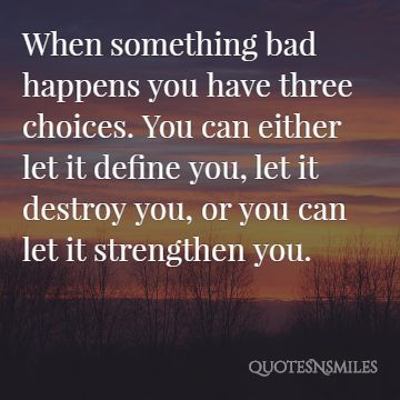3 Choices Strength Picture Quote