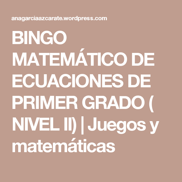 BINGO MATEMÁTICO DE ECUACIONES DE PRIMER GRADO ( NIVEL II ...