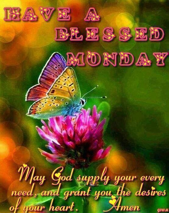 Have A Blessed Monday Monday Good Morning Monday Quotes Good Morning