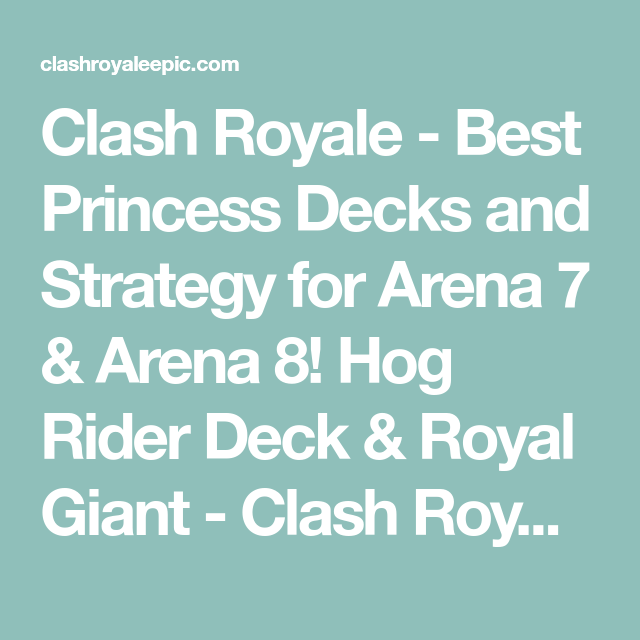 Clash Royale Best Princess Decks And Strategy For Arena 7 Arena 8 Hog Rider Deck Royal Giant Clash Royale Clash Royale Clash Of Clans Troops Rider