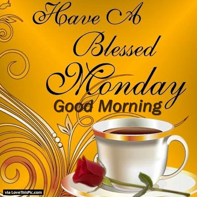Have a blessed monday good morning daily motivation - Good morning monday images ...
