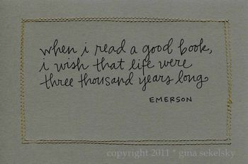 when i read a good book, i wish that life were three thousand years long  Emerson