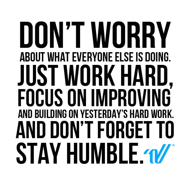 Hard Work Team Quotes: Don't Worry. Work Hard. Stay Humble. #VarsitySideline
