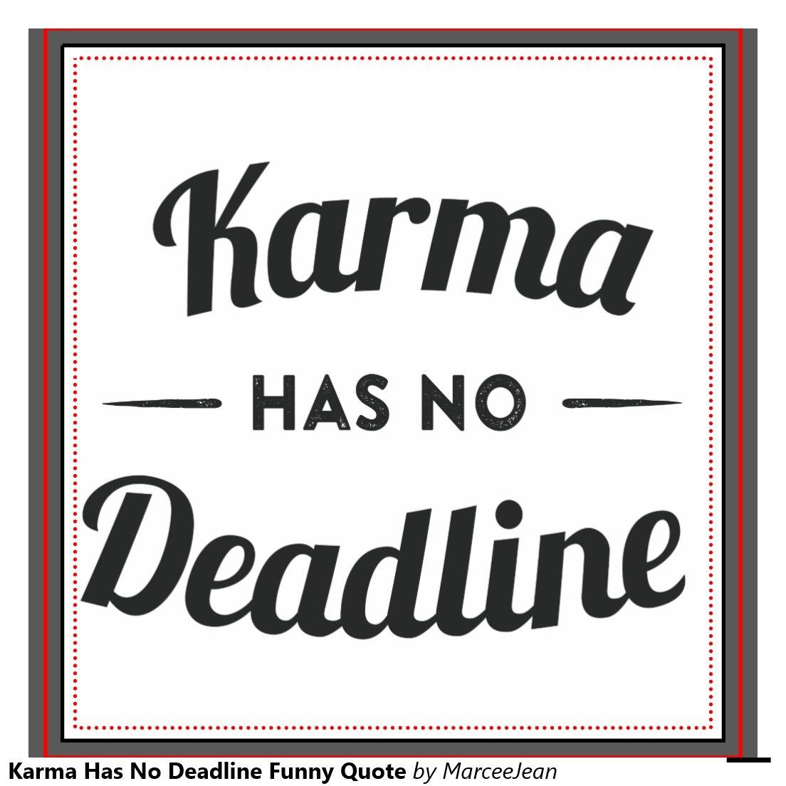 Karma Has No Deadline Funny Quote Bandana Karma Quotes Funny Quotes Karma Has No Deadline
