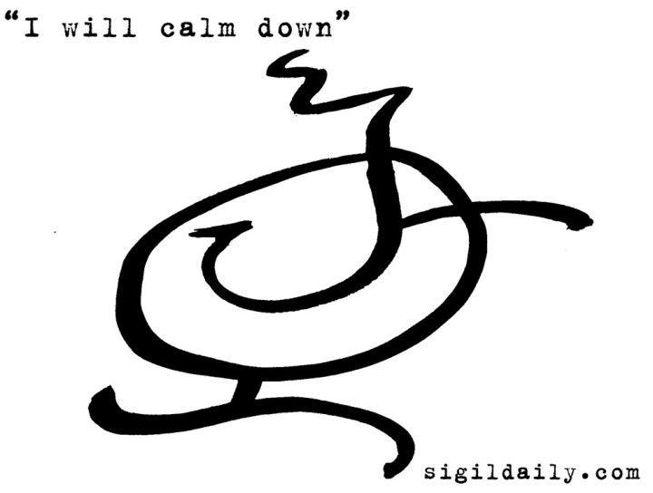 "New Sigil: ""I Will Calm Down"" / Sigil Daily | sigils | Sigil"