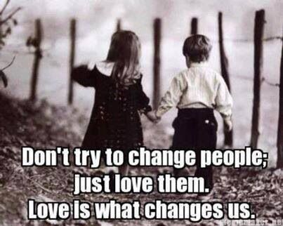 Love changes all