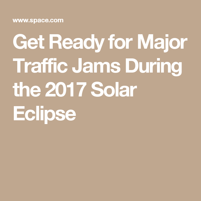 Get Ready for Major Traffic Jams During the 2017 Solar Eclipse