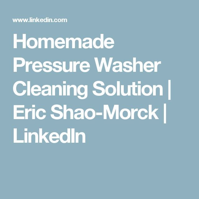 Pressure Washer Cleaning Solution Homemade Mycoffeepot Org