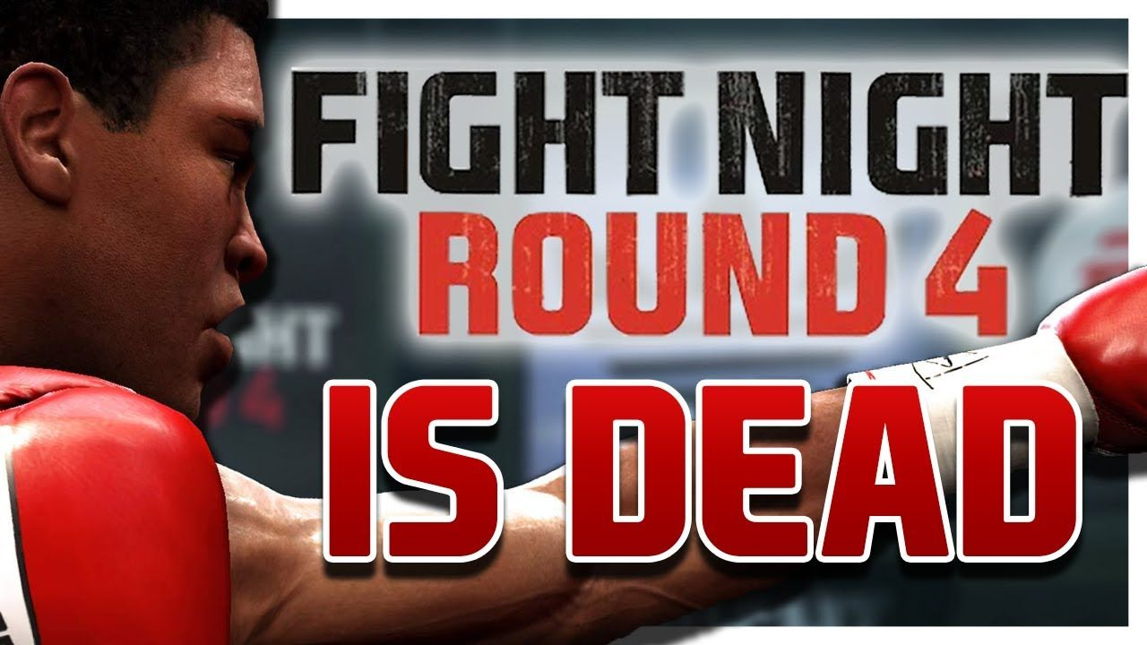 Fight Night Round 4 IS DEAD Fight night, Fight, Dead