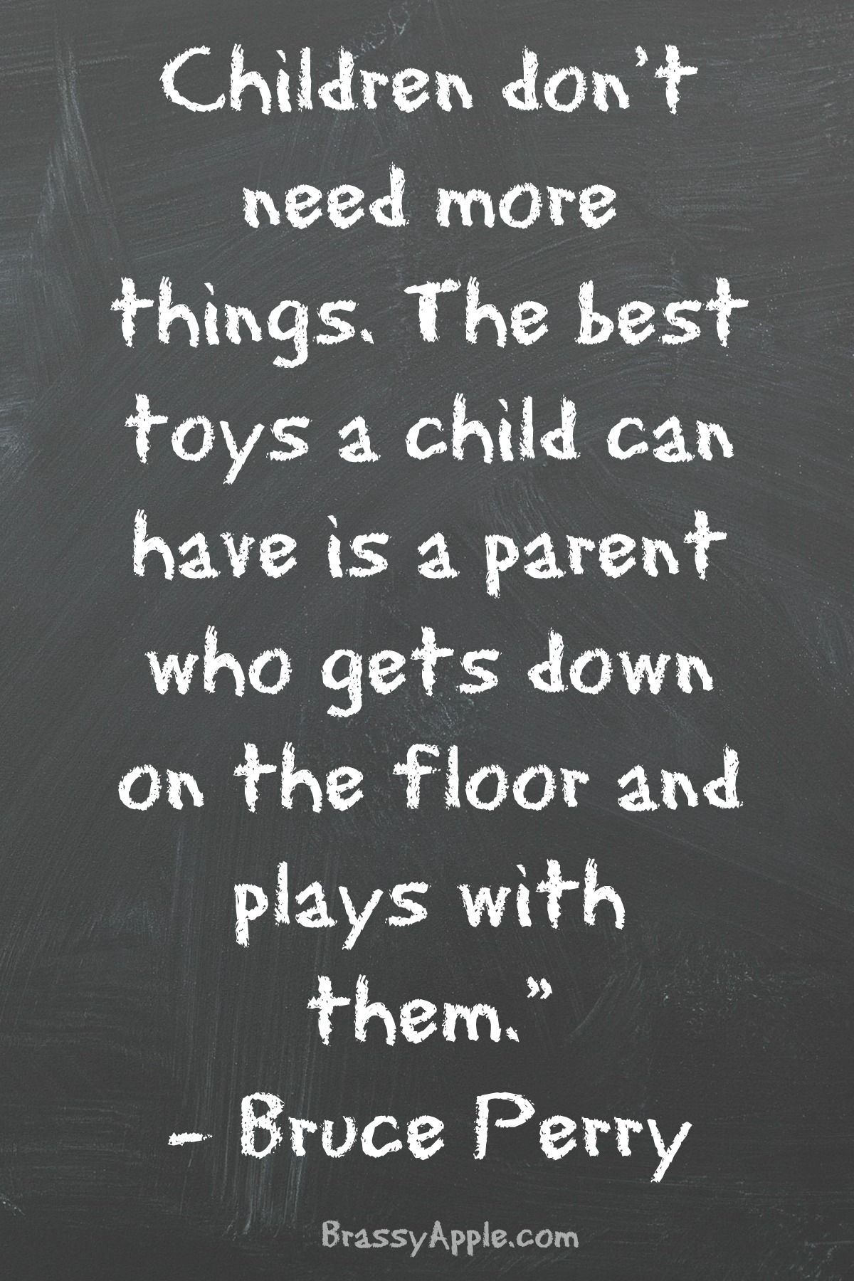 Children don't need more toys. They need parents who will ...