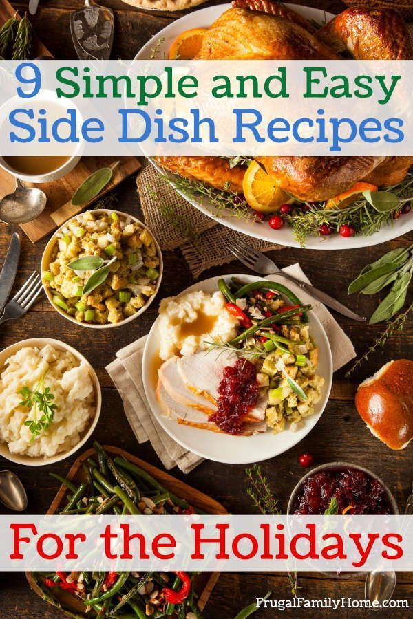 9 Easy Side Dish Recipes, for Everyday or Holidays #tacosidedishes Cooking for the holidays can be stressful. Making a big Christmas or Thanksgiving dinner is a lot of work but the side dishes don't have to be. You can make a delicious side dish with simple ingredients easily. Find a new side dish for your Thanksgiving table or Christmas Feast.    #ThanksgivingSideDish #SimpleSideDish #ChristmasSideDishIdeas #tacosidedishes 9 Easy Side Dish Recipes, for Everyday or Holidays #tacosidedishes Coo #tacosidedishes