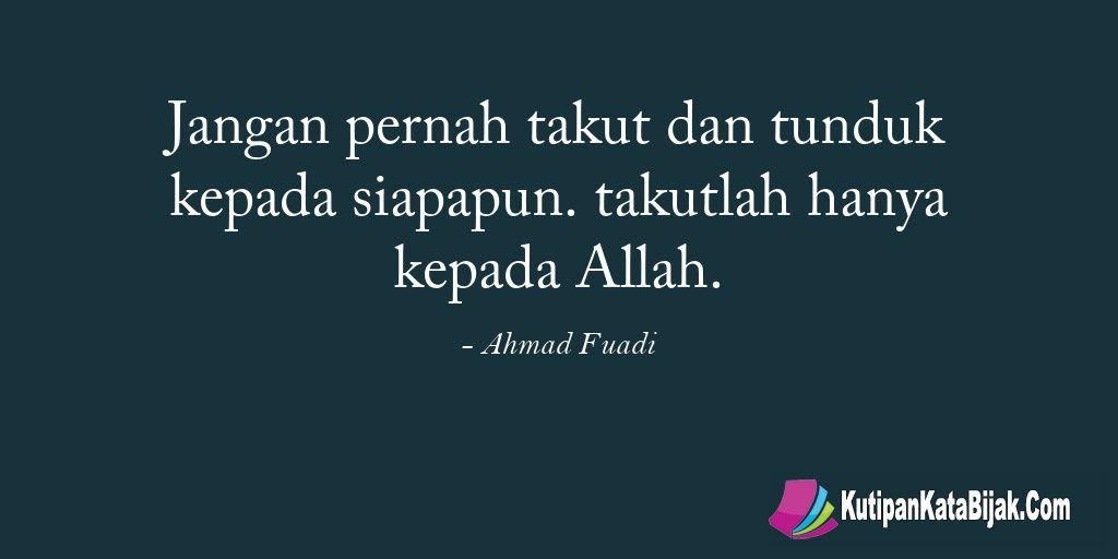 Kutipan Ahmad Fuadi Jangan Pernah Takut Dan Tunduk Kepada