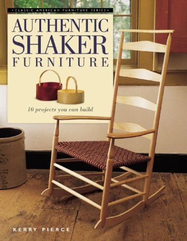Authentic Shaker Furniture 10 Projects You Can Build
