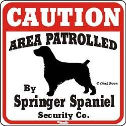 Springer Spaniel Caution Sign. We need this for our back yard