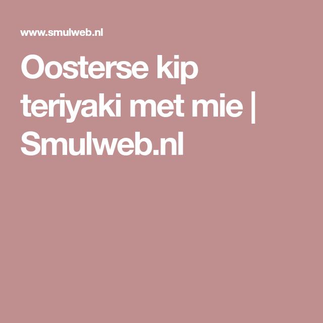 Oosterse kip teriyaki met mie | Smulweb.nl