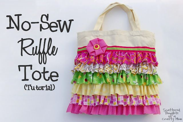 No sew ruffle tote from... http://scatteredthoughtsofasahm.blogspot.com/2012/02/no-sew-ruffle-tote-with-tutorial-and_22.html